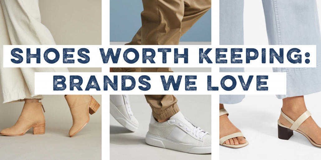 Shoes Worth Keeping: Brands We Love